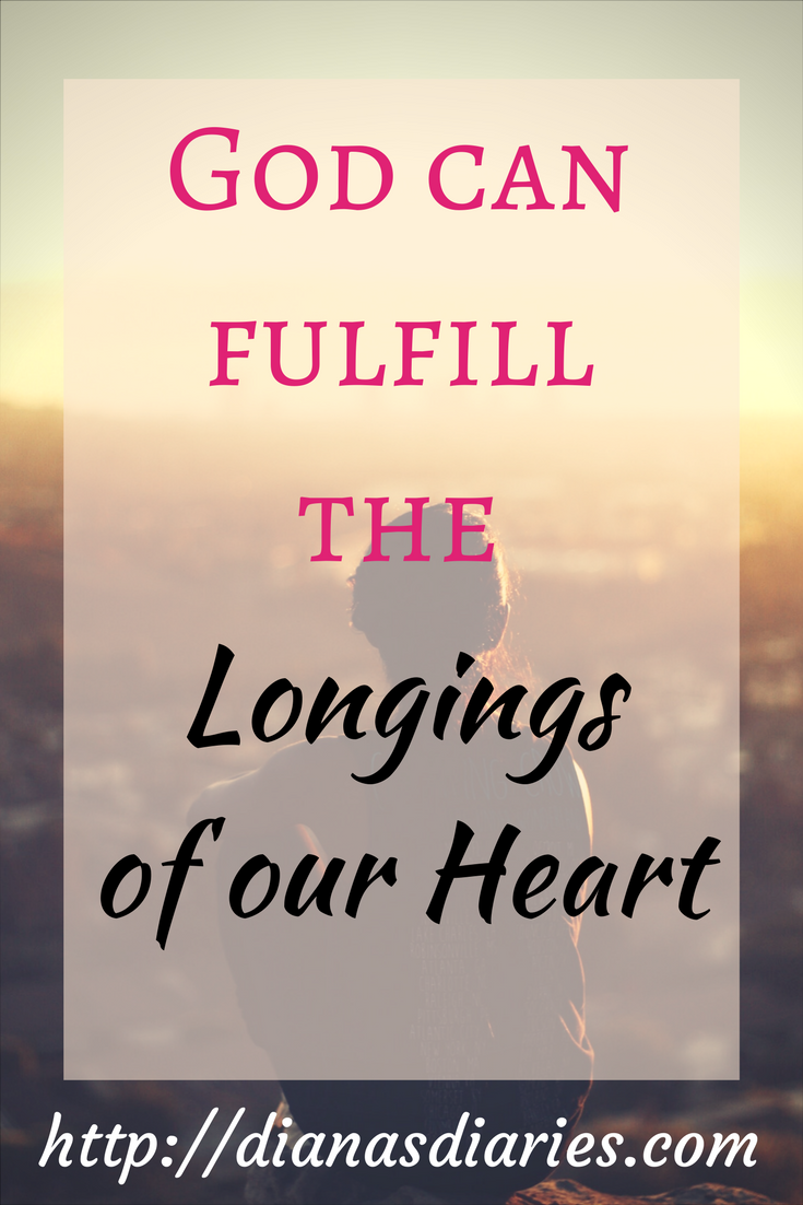 Is your heart sorrowful today? Have you been longing for something lately? God can fulfill the Longings of your heart. I have included a 5 printable verses that blessed me lately. I pray it will bless you as well