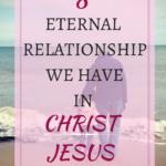 8 Relationship we have in Christ Jesus