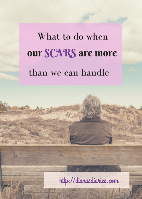 What to do when our SCARS are more than we can handle