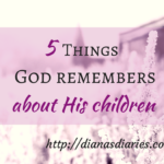 God remembes our toils turmoils, empty womb and gloom, nor your trials and tears. He never forgot His children mentioned in the Bible, nor will He ever forget us.