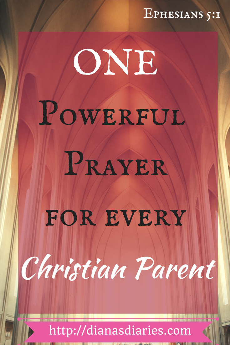 The One Powerful Prayer for every Christian Parent