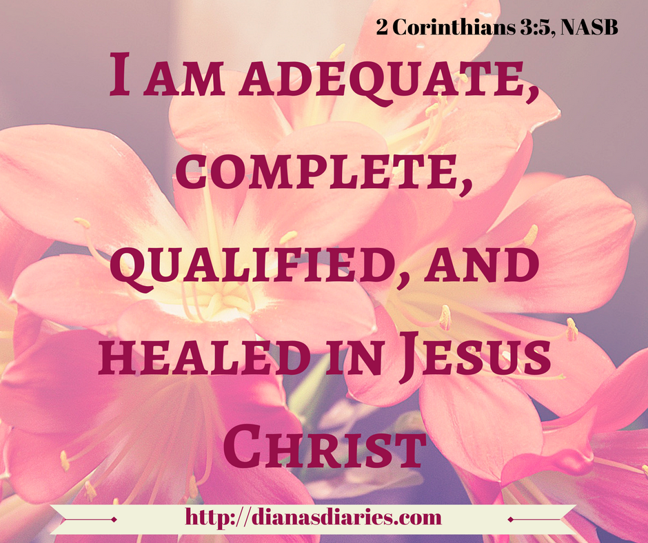 When we are Adequate enough in Jesus Christ