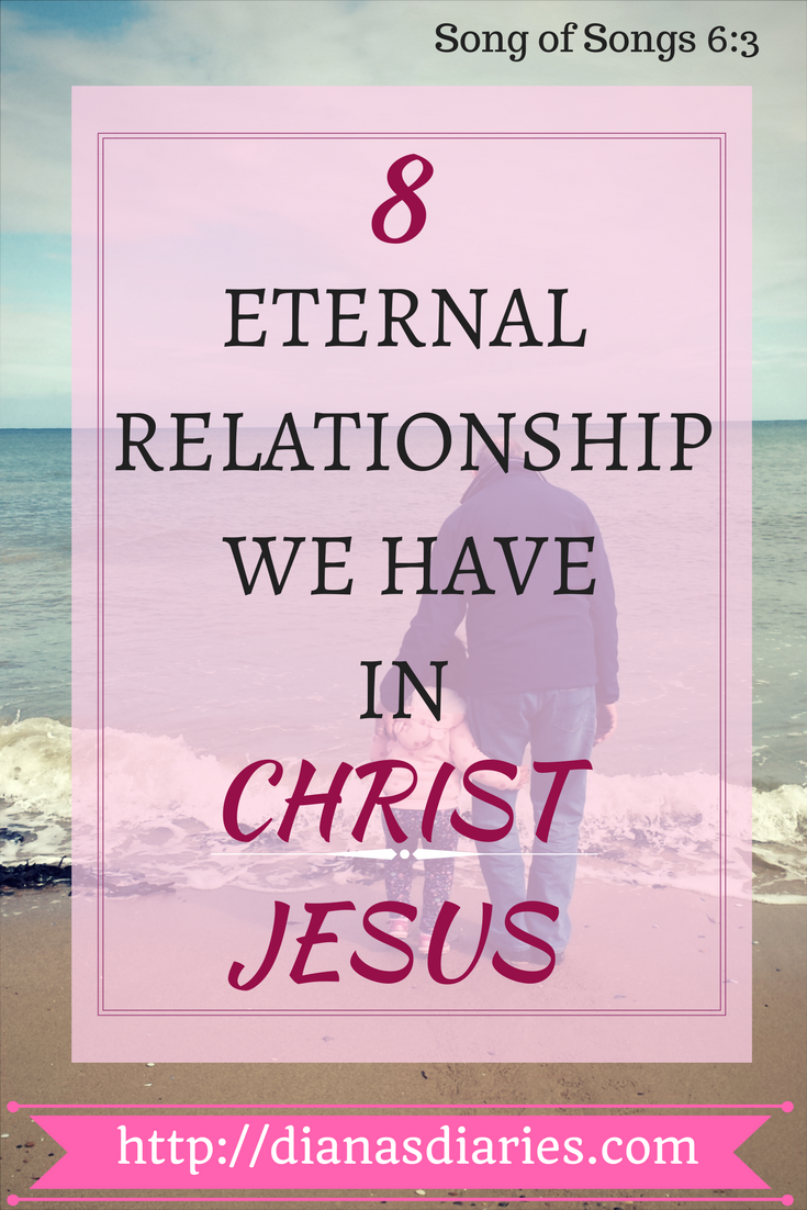 8 ETERNAL RELATIONSHIPS WE HAVE IN CHRIST JESUS