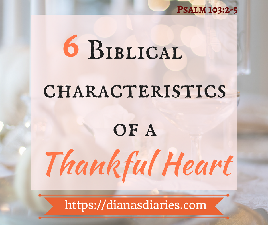 6 Biblical characteristics of a Thankful Heart