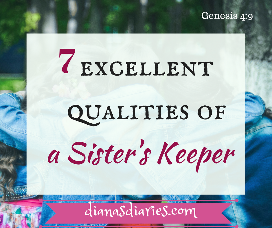 How to be a Sister's keeper with these 7 excellent qualities
